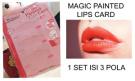 Cetakan Lipstik Bibir MAGIC PAINTED LIPS CARD – 373